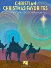 Christian Christmas Favorites - Hal Leonard Publishing Company