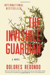 The Invisible Guardian: A Novel - Dolores Redondo