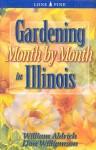 Gardening Month by Month in Illinois - William Aldrich, Don Williamson