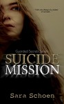 Suicide Mission (Guarded Secrets Series Book 1) - Sara Schoen