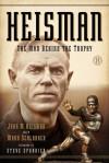 Heisman: The Man Behind the Trophy - John M. Heisman, Mark Schlabach