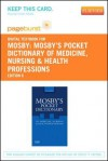 Mosby's Pocket Dictionary of Medicine, Nursing & Health Professions - Pageburst E-Book on Vitalsource (Retail Access Card) - C.V. Mosby Publishing Company