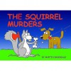 The Squirrel Murders - Martin Baxendale