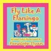 Fly Like a Flamingo - Penelope Dyan