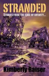 Stranded: Stories from the Edge of Infinity... - Kimberly Raiser