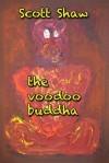 The Voodoo Buddha - Scott Shaw