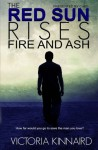 The Red Sun Rises: Fire and Ash - Victoria Kinnaird