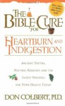 The Bible Cure for Heartburn: Ancient Truths, Natural Remedies and the Latest Findings for Your Health Today (Fitness and Health) - Don Colbert