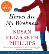 Heroes Are My Weakness Low Price CD: A Novel - Susan Elizabeth Phillips, Erin Bennett