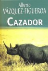 Cazador - Alberto Vázquez-Figueroa