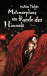 Metamorphose am Rande des Himmels: Roman - Mathias Malzieu, Sonja Finck
