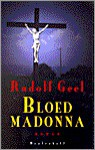 Bloedmadonna - Rudolf Geel