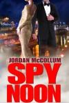 Spy Noon (Spy Another Day, #0.1) - Jordan McCollum