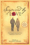 Surprised By Love: One Couple's Journey from Infidelity to True Love - Jay Kent-Ferraro, Julie Kent-Ferraro