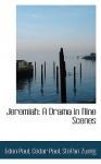 Jeremiah: A Drama in Nine Scenes - Stefan Zweig, Eden Paul, Cedar Paul