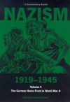Nazism 1919-1945, Volume 4: The German Home Front in World War II: A Documentary Reader - Jeremy Noakes, Geoffrey Pridham
