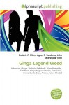 Ginga Legend Weed - Agnes F. Vandome, John McBrewster, Sam B Miller II