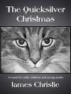 The Quicksilver Christmas - James Christie