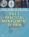 Raj's Practical Management of Pain (PRACTICAL MANAGEMENT OF PAIN (RAJ)) - Honorio T. Benzon, James P. Rathmell