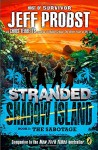 "The Sabotage (""STRANDED, SHADOW ISLAND"") - Jeff Probst, Chris Tebbetts"