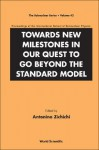 Towards New Milestones in Our Quest to Go Beyond the Standard Model: Proceedings of the International School of Subnuclear Physics. the Subnuclear Series, Volume 43. - Antonino Zichichi