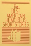 The Best American Humorous Short Stories - New Century Edition with DirectLink Technology - Various, New Century Books