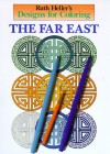 Designs for Coloring: The Far East (Designs for Coloring) - Ruth Heller