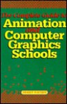 The Complete Guide to Animation and Computer Graphics Schools - Ernest Pintoff