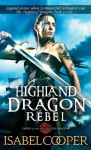 Highland Dragon Rebel (Dawn of the Highland Dragon) - Isabel Cooper