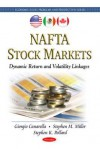 NAFTA Stock Markets: Dynamic Return and Volatility Linkages - Giorgio Canarella, Stephen M. Miller, Stephen K. Pollard