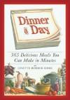 Dinner a Day: 365 Delicious Meals You Can Make in Minutes - Lynette Rohrer Shirk