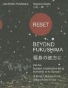 Reset: Beyond Fukushima: Will the Nuclear Catastrophe Bring Humanity to Its Senses? - Adriano A. Biondo, Lars Müller, Kazuma Obara