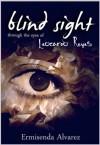 Blind Sight Through the Eyes of Leocardo Reyes - Ermisenda Alvarez, Karin Cox