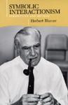 Symbolic Interactionism: Perspective and Method - Herbert Blumer