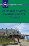 Crisis and Disaster Management for Tourism - Brent W Ritchie