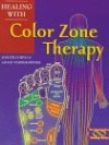 Healing With Color Zone Therapy (Healing Series) - Joseph Corvo, Lilian Verner-Bonds, Joseph Corro