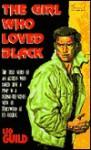 Girl Who Loved Black - Leo Guild