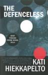 The Defenceless (Anna Fekete) - Kati Hiekkapelto, David Hackston (Translator)