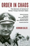 Order in Chaos: The Memoirs of General of Panzer Troops Hermann Balck (Foreign Military Studies) - Hermann Balck, David T. Zabecki, David T. Zabecki, Dieter J. Biedekarken, Dieter J. Biedekarken, Carlo D'Este