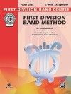 First Division Band Method: E-Flat Alto Saxophone, Part One - Fred Weber