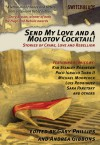 Send My Love and a Molotov Cocktail!: Stories of Crime, Love and Rebellion - Gary Phillips