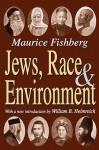 Jews, Race, & Environment - Maurice Fishberg, William Helmreich
