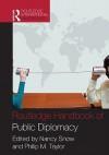 The Public Diplomacy Handbook - Nancy Snow, Philip M. Taylor