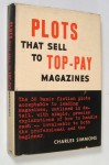 Plots That Sell to Top-Pay Magazines - Charles Simmons