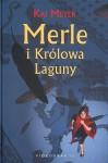 Merle i Królowa Laguny - Kai Meyer