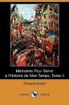 Mémoires Pour Servir à l'Histoire de Mon Temps, Tome II - François Guizot
