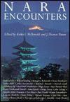 Nara Encounters - Keiko I. McDonald, J. Thomas Rimer
