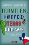 Termiten, Tornados, Texas und wir: Ein Auswanderer-Roman by Inke Hamkens (2016-06-01) - Inke Hamkens