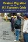 Mexican Migration And The U.S. Economic Crisis: A Transnational Perspective (Center For Comparative Immigration Studies) - Wayne A. Cornelius, Pedro Lewin Fischer, Leah Muse-orlinoff, David Scott Fitzgerald