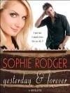 Yesterday & Forever - Sophie Rodger